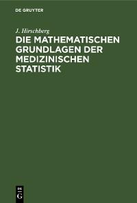 Cover Die Mathematischen Grundlagen der medizinischen Statistik
