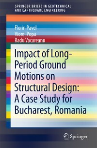 Cover Impact of Long-Period Ground Motions on Structural Design: A Case Study for Bucharest, Romania