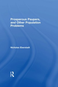 Cover Prosperous Paupers and Other Population Problems