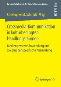 Cover Crossmedia-Kommunikation in kulturbedingten Handlungsräumen