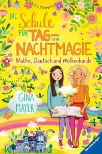 Cover Die Schule für Tag- und Nachtmagie, Band 2:  Mathe, Deutsch und Wolkenkunde