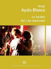 Cover La lucidez del cine mexicano