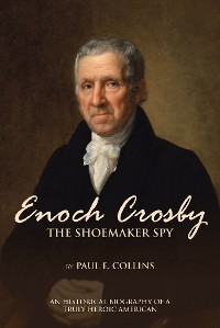 Cover Enoch Crosby the Shoemaker Spy