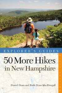 Cover Explorer's Guide 50 More Hikes in New Hampshire: Day Hikes and Backpacking Trips from Mount Monadnock to Mount Magalloway