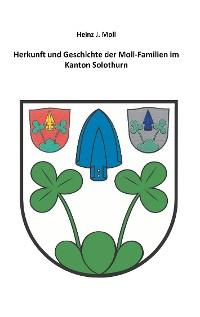 Cover Herkunft und Geschichte der Moll-Familien im Kanton Solothurn