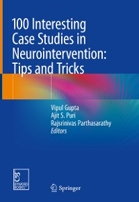 Cover 100 Interesting Case Studies in Neurointervention: Tips and Tricks
