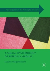Cover A Social Epistemology of Research Groups