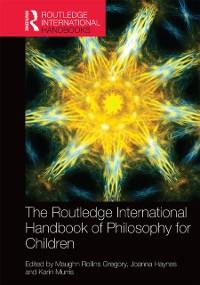 Cover Routledge International Handbook of Philosophy for Children