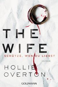 Cover The Wife. Schütze, wen du liebst