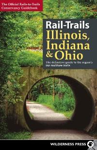 Cover Rail-Trails Illinois, Indiana, and Ohio