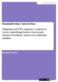 Cover Mapping and DNA sequence analysis of Genes underlying Isolated Autosomal Human Hereditary Alopecia in Pakistani families