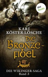 Cover Die Wikinger-Saga - Band 3: Die Bronzefibel
