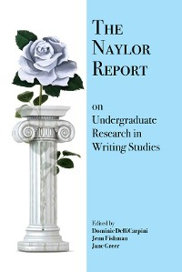 Cover Naylor Report on Undergraduate Research in Writing Studies, The