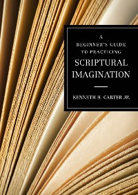 Cover A Beginner's Guide to Practicing Scriptural Imagination