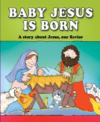 Cover Baby Jesus Is Born (eBook)