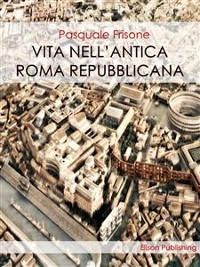 Cover Vita nell'antica Roma Repubblicana