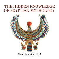 Cover The Hidden Knowledge of Egyptian Mythology