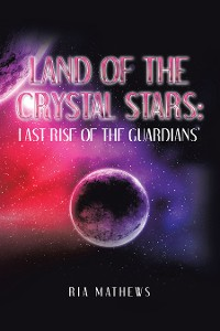 Cover Land of the Crystal Stars: Last Rise of the  Guardians'