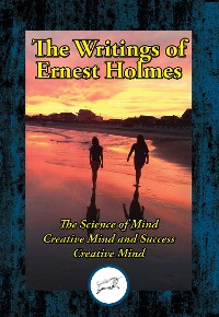 Cover The Writings of Ernest Shurtleff Holmes