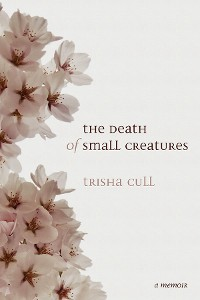 Cover The Death of Small Creatures