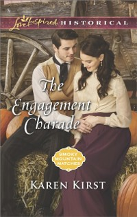Cover Engagement Charade (Mills & Boon Love Inspired Historical) (Smoky Mountain Matches, Book 11)