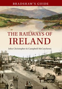 Cover Bradshaw's Guide The Railways of Ireland
