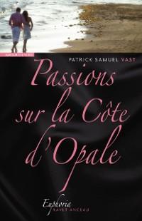 Cover Passions sur la Cote d'Opale