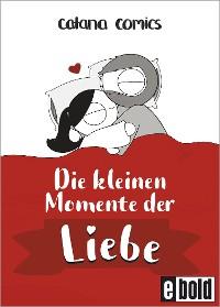 Cover Die kleinen Momente der Liebe