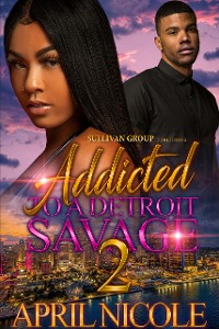 Cover Addicted to a Detroit Savage 2