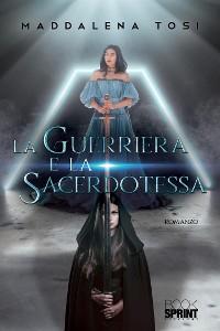 Cover La guerriera e la sacerdotessa