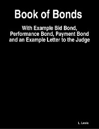 Cover Book of Bonds  -  With Example Bid Bond, Performance Bond, Payment Bond and an Example Letter to the Judge
