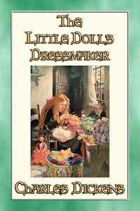 Cover THE LITTLE DOLL'S DRESSMAKER - A Children's Story by Charles Dickens