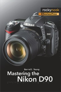 Cover Mastering the Nikon D90