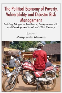 Cover The Political Economy of Poverty, Vulnerability and Disaster Risk Management