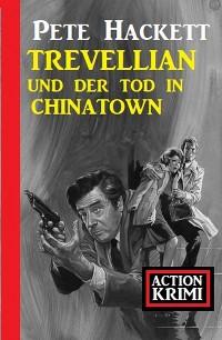 Cover Trevellian und der Tod in Chinatown: Action Krimi