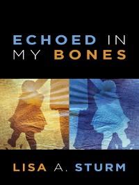 Cover Echoed in My Bones
