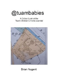 Cover @Tuambabies: A Critical Look At the Tuam Children's Home Scandal
