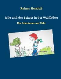 Cover Jelle und der Schatz in der Waldhütte