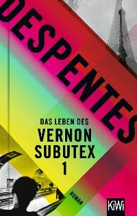 Cover Das Leben des Vernon Subutex 1