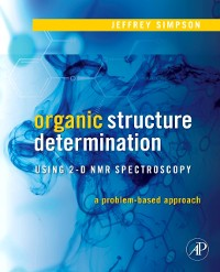 Cover Organic Structure Determination Using 2-D NMR Spectroscopy