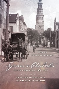 Cover Sojourns in Charleston, South Carolina, 1865-1947