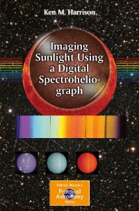 Cover Imaging Sunlight Using a Digital Spectroheliograph