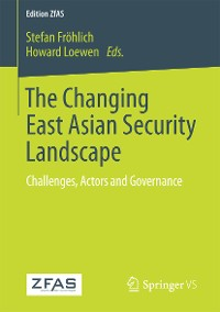 Cover The Changing East Asian Security Landscape