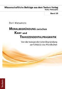 Cover Moralbegründung zwischen Kant und Transzendentalpragmatik