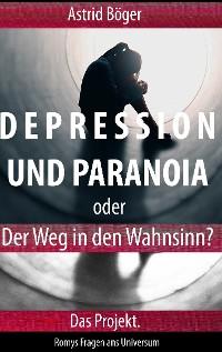 Cover Depression und Paranoia oder der Weg in den Wahnsinn? Das Projekt.