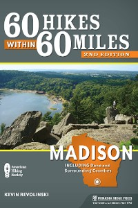 Cover 60 Hikes Within 60 Miles: Madison