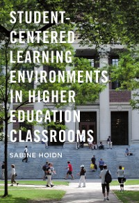 Cover Student-Centered Learning Environments in Higher Education Classrooms