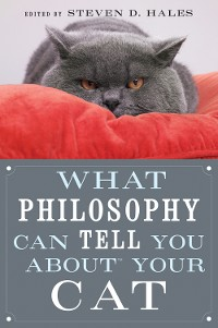 Cover What Philosophy Can Tell You about Your Cat