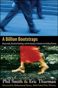Cover Billion Bootstraps: Microcredit, Barefoot Banking, and The Business Solution for Ending Poverty