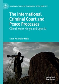 Cover The International Criminal Court and Peace Processes